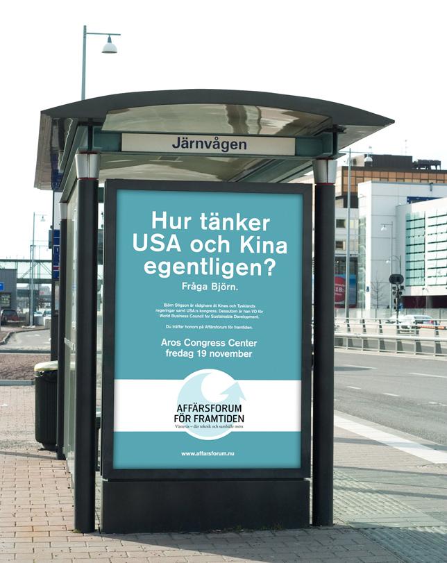 Byrå: In Time. Projektledare: Lisbeth Christensson. AD: Simon Saunders. Copy: Ulf Börgesson.