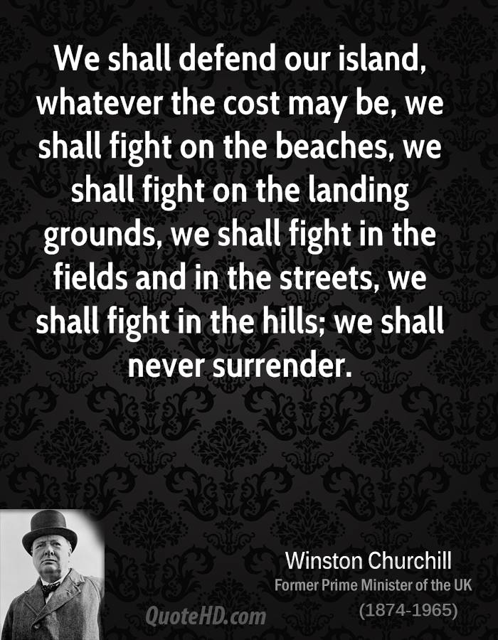 winston-churchill-war-quotes-we-shall-defend-our-island-whatever-the-2